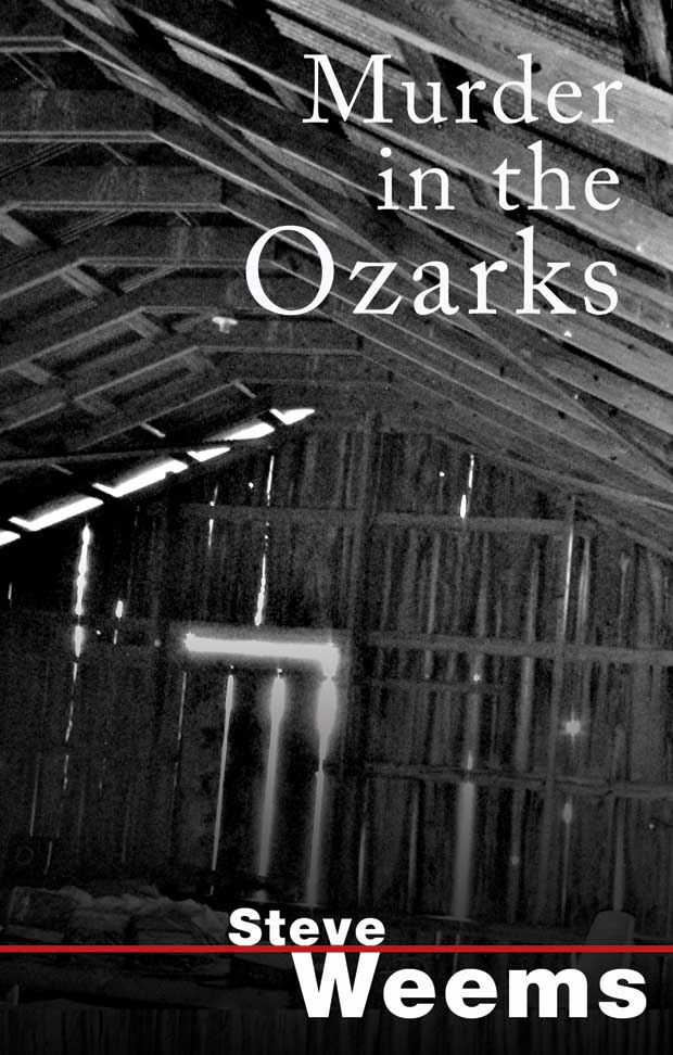 Murdder in the Ozarks a Novel by Steve Weems